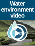 Water environment video